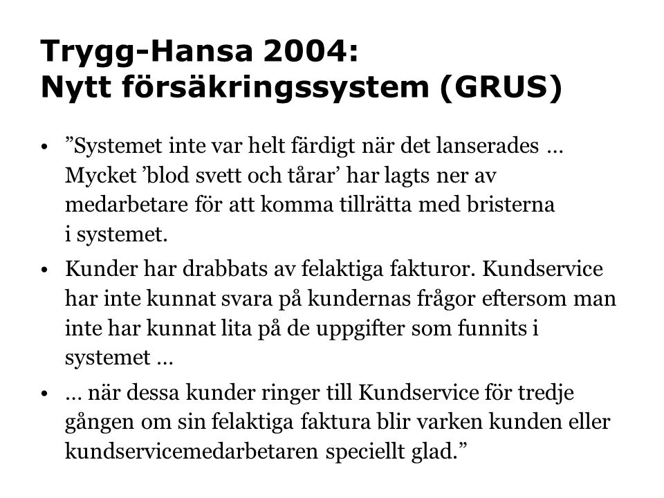 Trygg-Hansa 2004: Nytt försäkringssystem (GRUS)