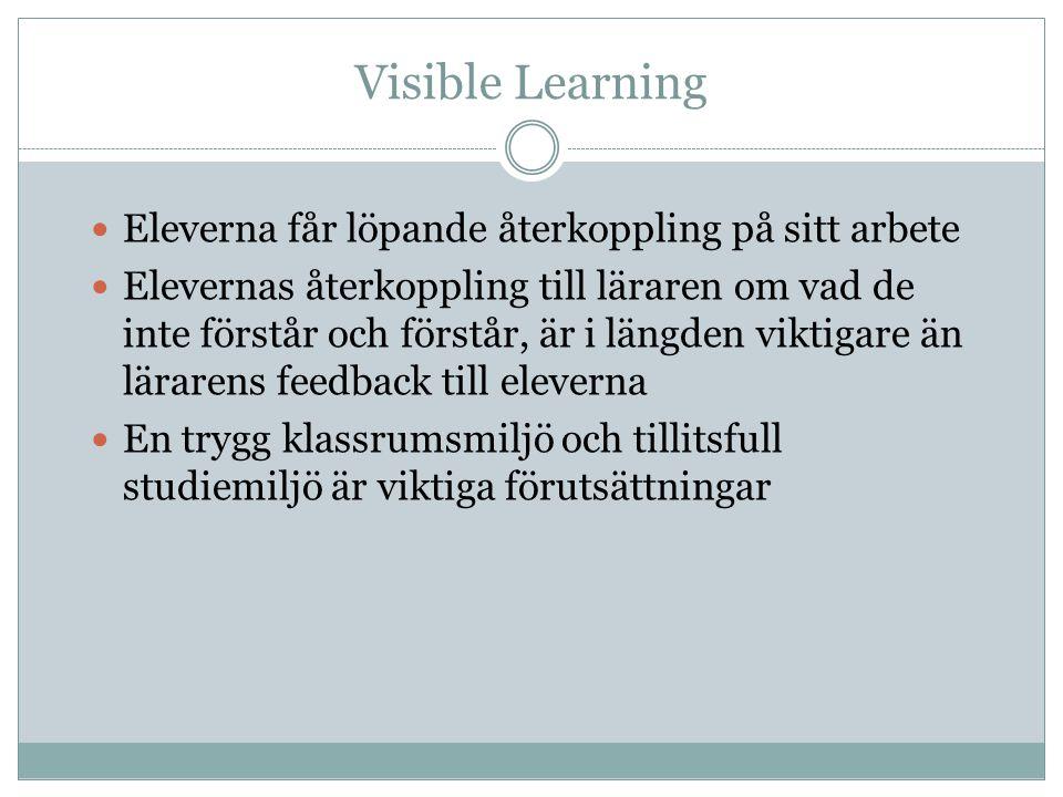 Visible Learning Eleverna får löpande återkoppling på sitt arbete