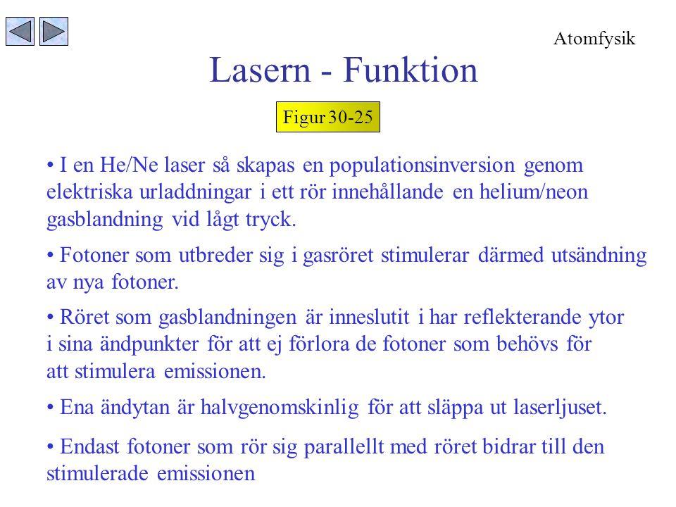 Atomfysik Lasern - Funktion. Figur 30-25. I en He/Ne laser så skapas en populationsinversion genom.