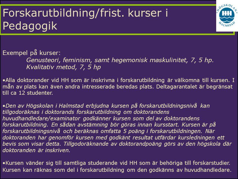 Forskarutbildning/frist. kurser i Pedagogik