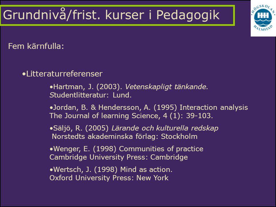 Grundnivå/frist. kurser i Pedagogik