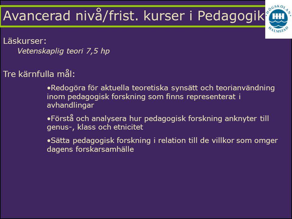 Avancerad nivå/frist. kurser i Pedagogik