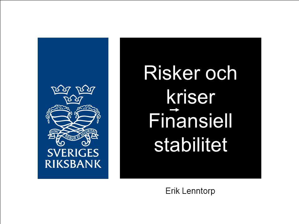 Risker och kriser Finansiell stabilitet