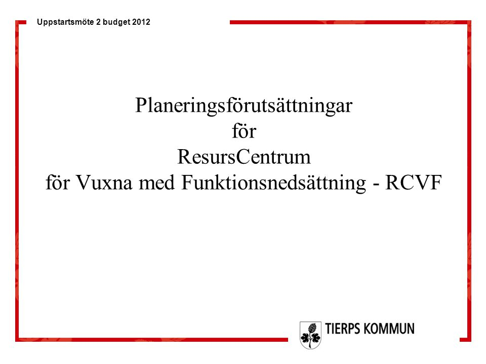 Planeringsförutsättningar för ResursCentrum för Vuxna med Funktionsnedsättning - RCVF