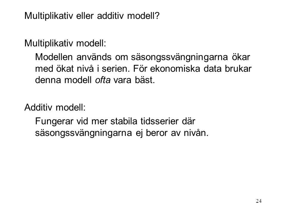 Multiplikativ eller additiv modell