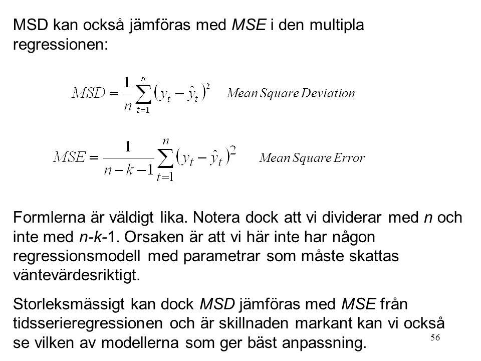 MSD kan också jämföras med MSE i den multipla regressionen: