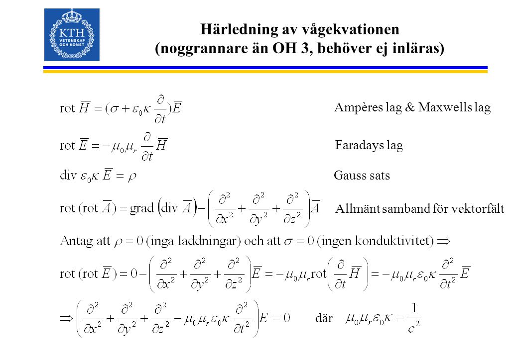 Härledning av vågekvationen (noggrannare än OH 3, behöver ej inläras)