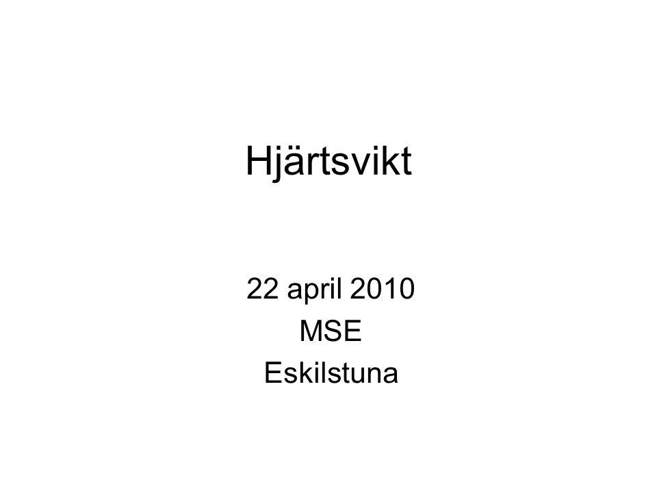 Hjärtsvikt 22 april 2010 MSE Eskilstuna