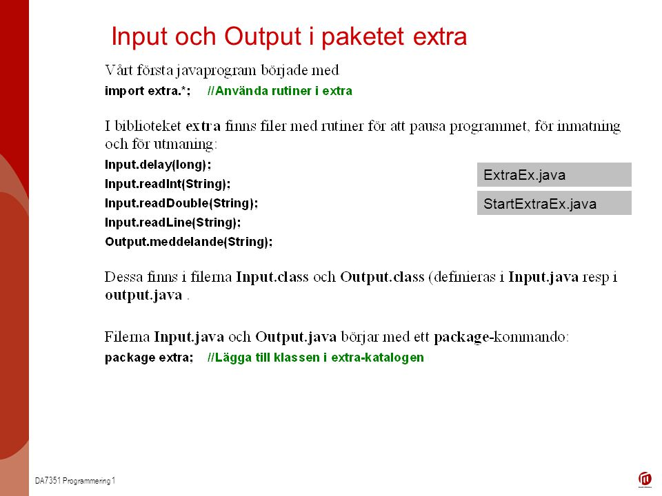 Input och Output i paketet extra