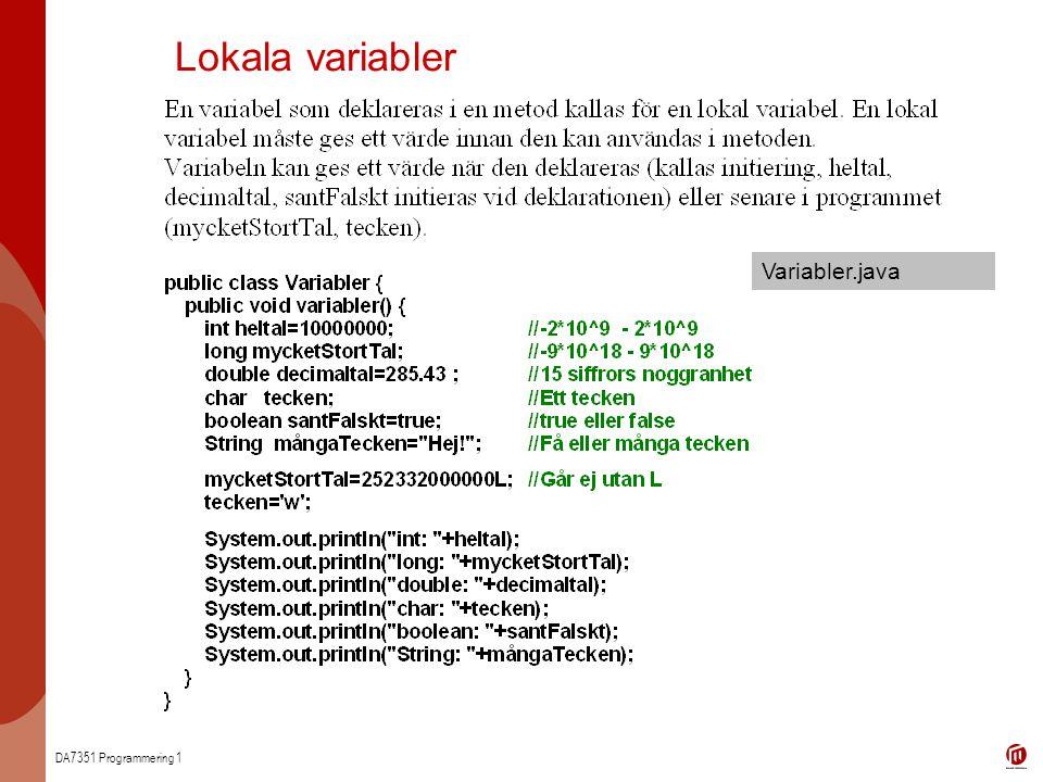 Lokala variabler Variabler.java
