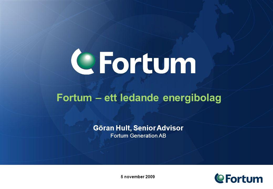 Fortum – ett ledande energibolag Göran Hult, Senior Advisor