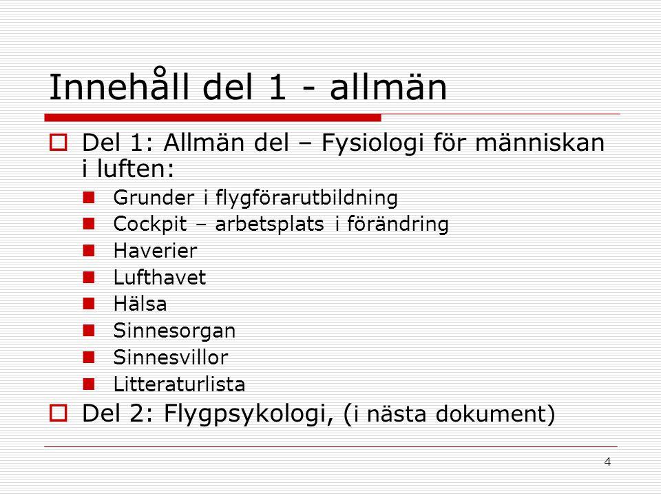 Innehåll del 1 - allmän Del 1: Allmän del – Fysiologi för människan i luften: Grunder i flygförarutbildning.