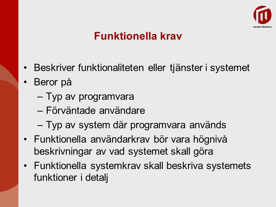 Funktionella krav Beskriver funktionaliteten eller tjänster i systemet