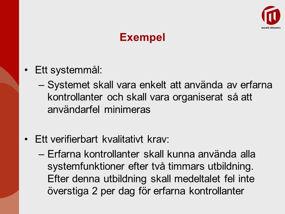 Exempel Ett systemmål: