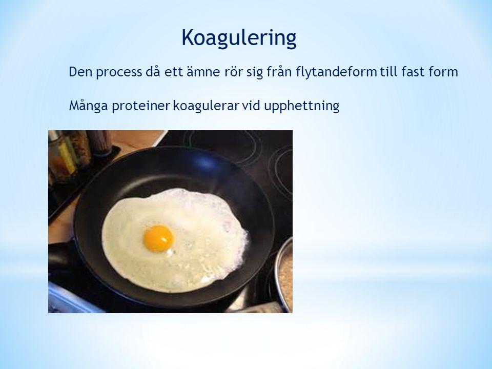 Koagulering Den process då ett ämne rör sig från flytandeform till fast form.