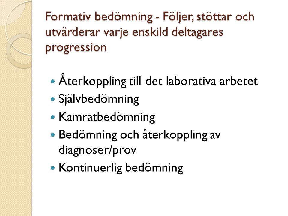 Formativ bedömning - Följer, stöttar och utvärderar varje enskild deltagares progression