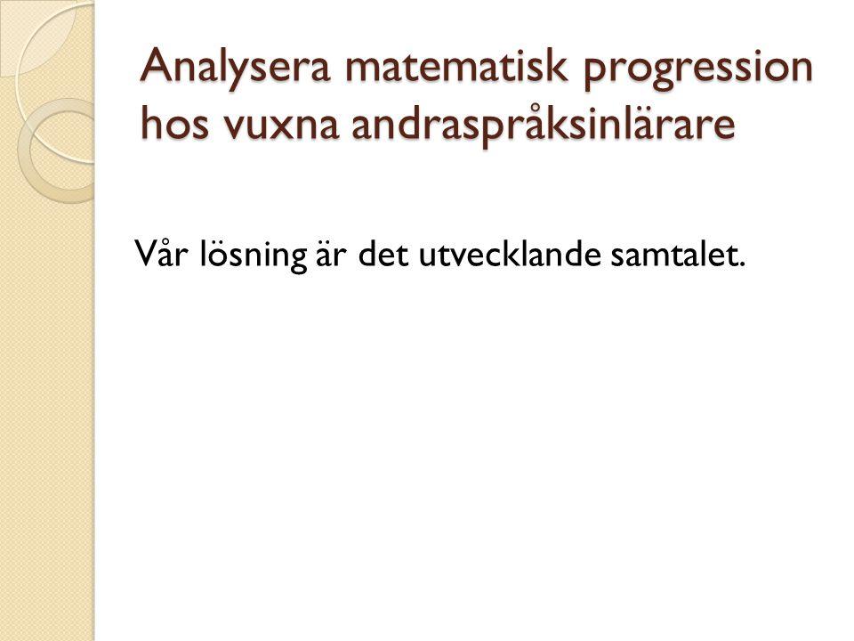 Analysera matematisk progression hos vuxna andraspråksinlärare