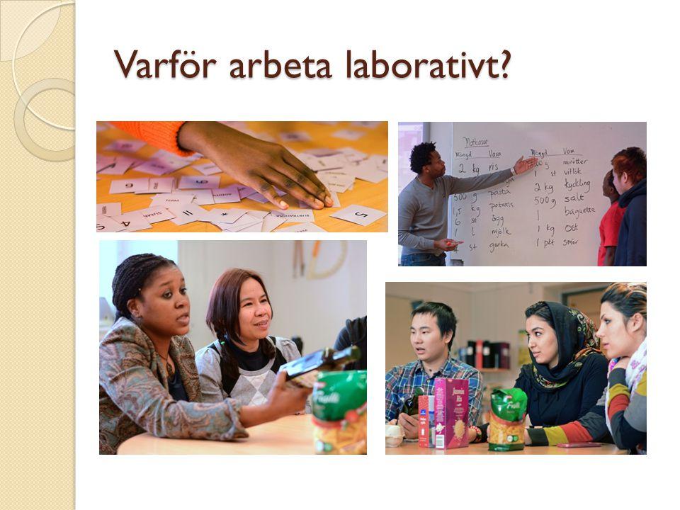 Varför arbeta laborativt