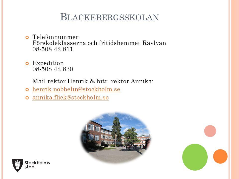 Blackebergsskolan Telefonnummer Förskoleklasserna och fritidshemmet Rävlyan 08-508 42 811.