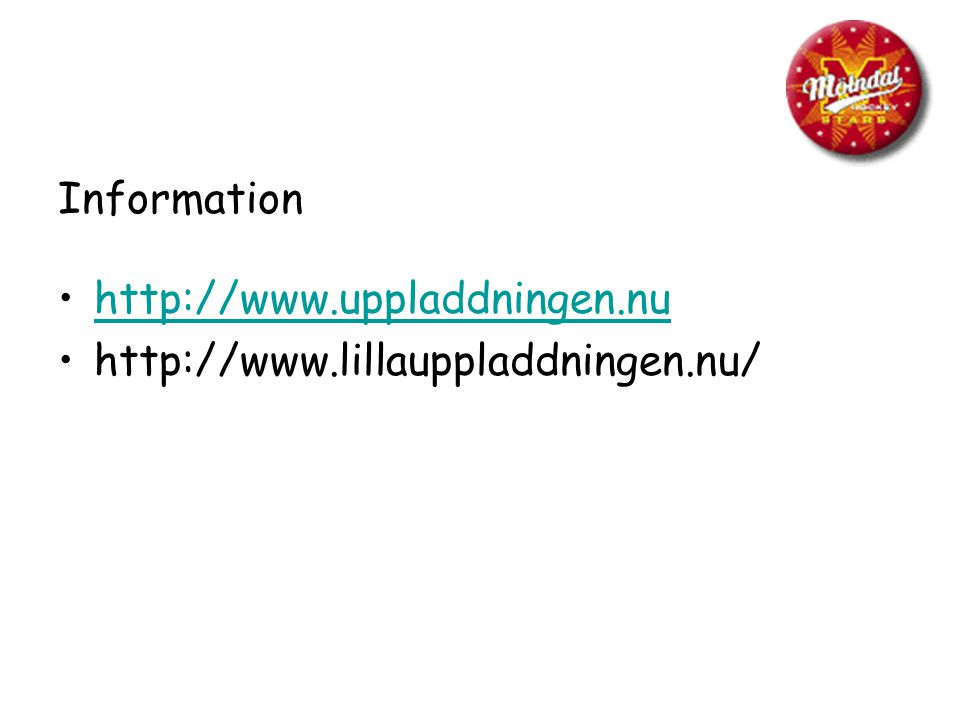 Information http://www.uppladdningen.nu