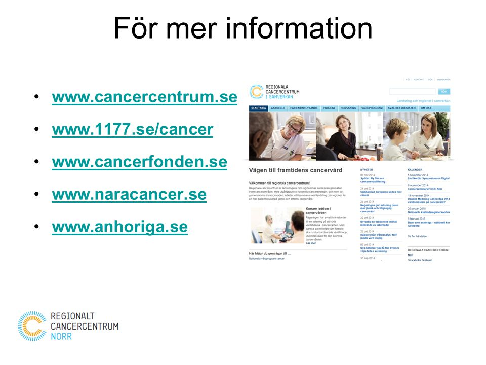 För mer information www.cancercentrum.se www.1177.se/cancer