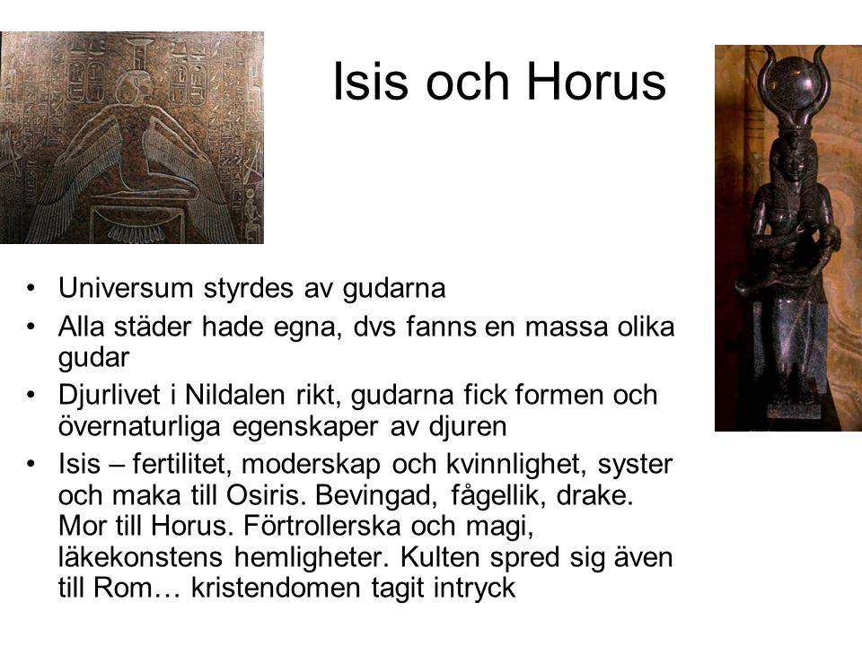 Isis och Horus Universum styrdes av gudarna