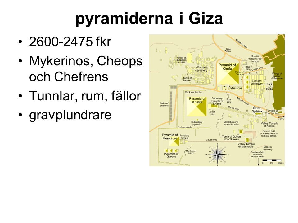 pyramiderna i Giza 2600-2475 fkr Mykerinos, Cheops och Chefrens