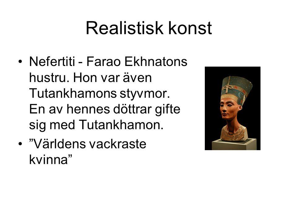 Realistisk konst Nefertiti - Farao Ekhnatons hustru. Hon var även Tutankhamons styvmor. En av hennes döttrar gifte sig med Tutankhamon.