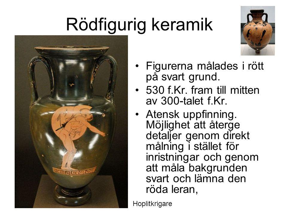 Rödfigurig keramik Figurerna målades i rött på svart grund.
