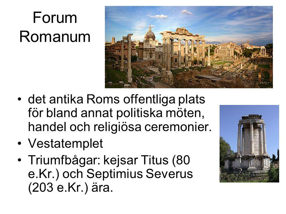 Forum Romanum det antika Roms offentliga plats för bland annat politiska möten, handel och religiösa ceremonier.