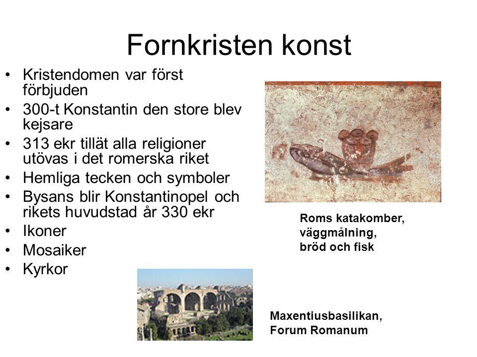 Fornkristen konst Kristendomen var först förbjuden