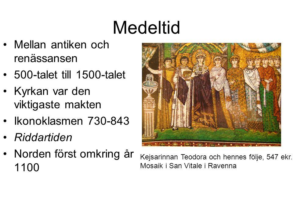 Medeltid Mellan antiken och renässansen 500-talet till 1500-talet