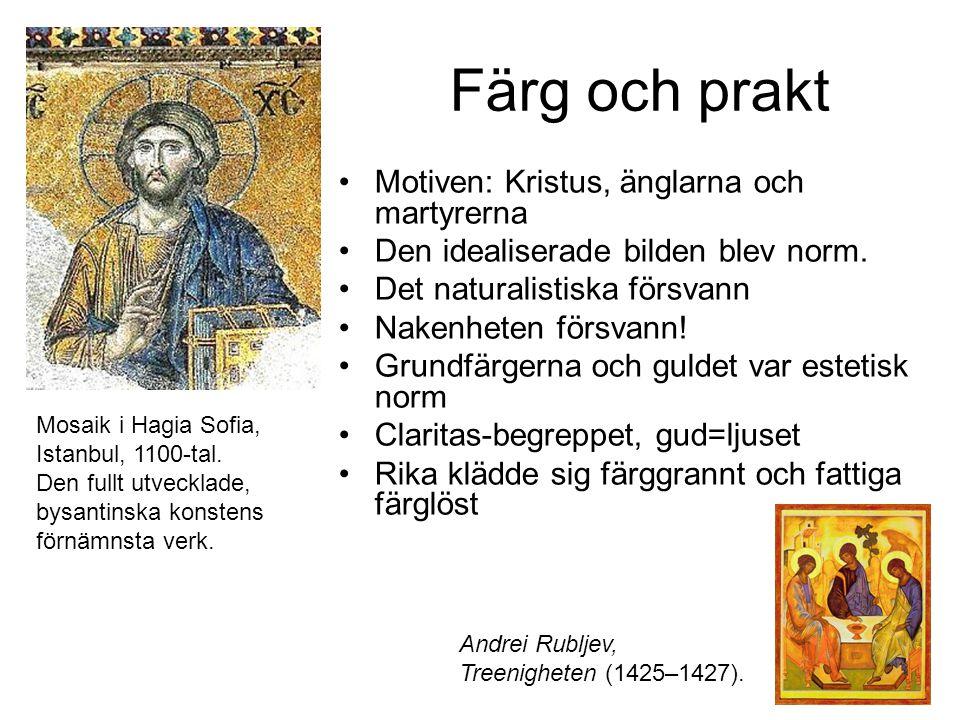 Färg och prakt Motiven: Kristus, änglarna och martyrerna