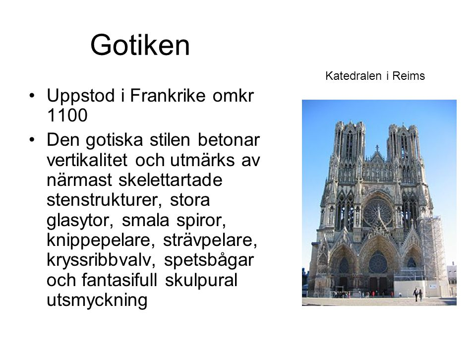 Gotiken Uppstod i Frankrike omkr 1100