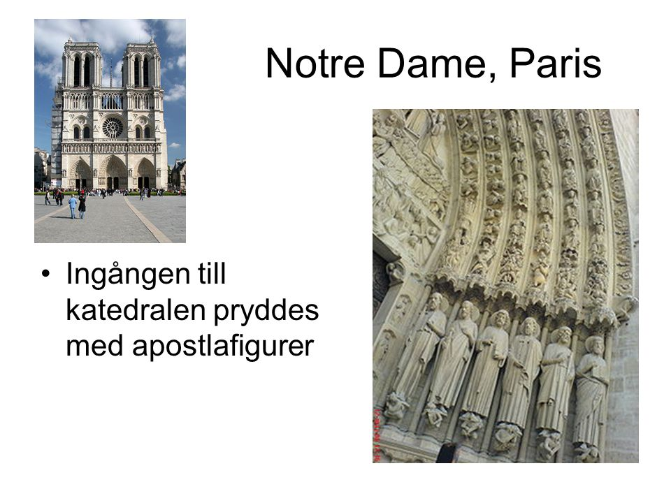 Notre Dame, Paris Ingången till katedralen pryddes med apostlafigurer