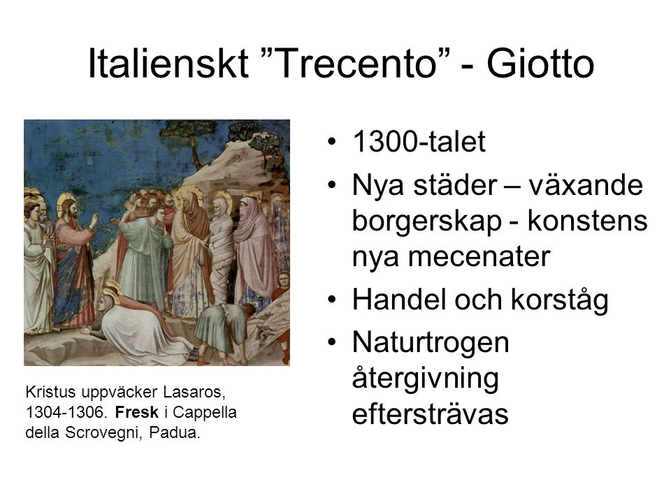 Italienskt Trecento - Giotto