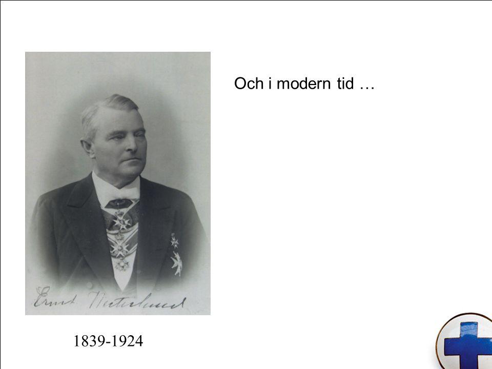 Och i modern tid … 1839-1924