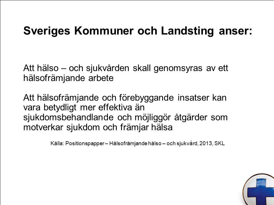 Sveriges Kommuner och Landsting anser: