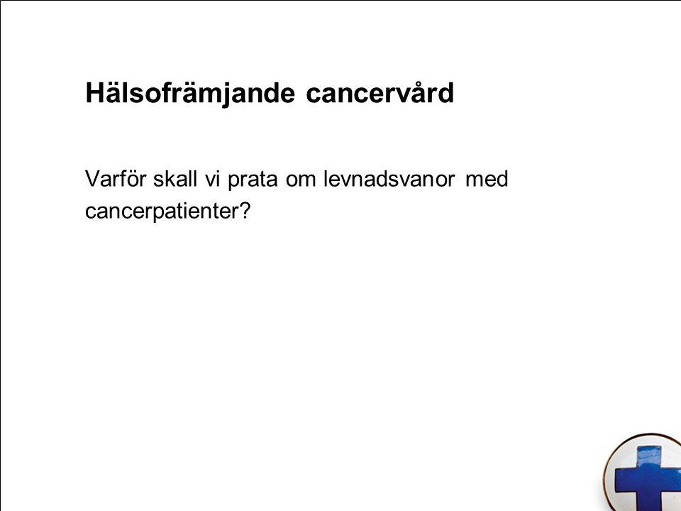 Hälsofrämjande cancervård