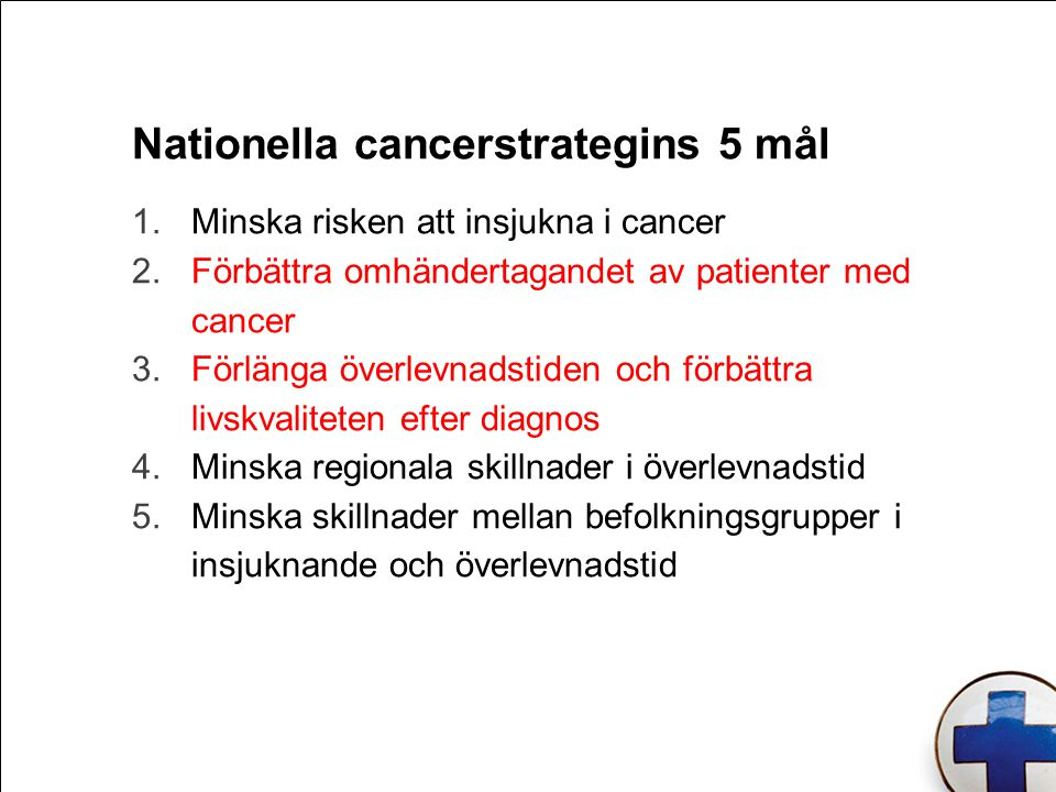 Nationella cancerstrategins 5 mål