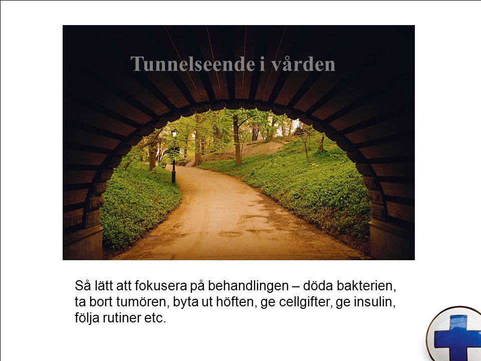 Tunnelseende i vården