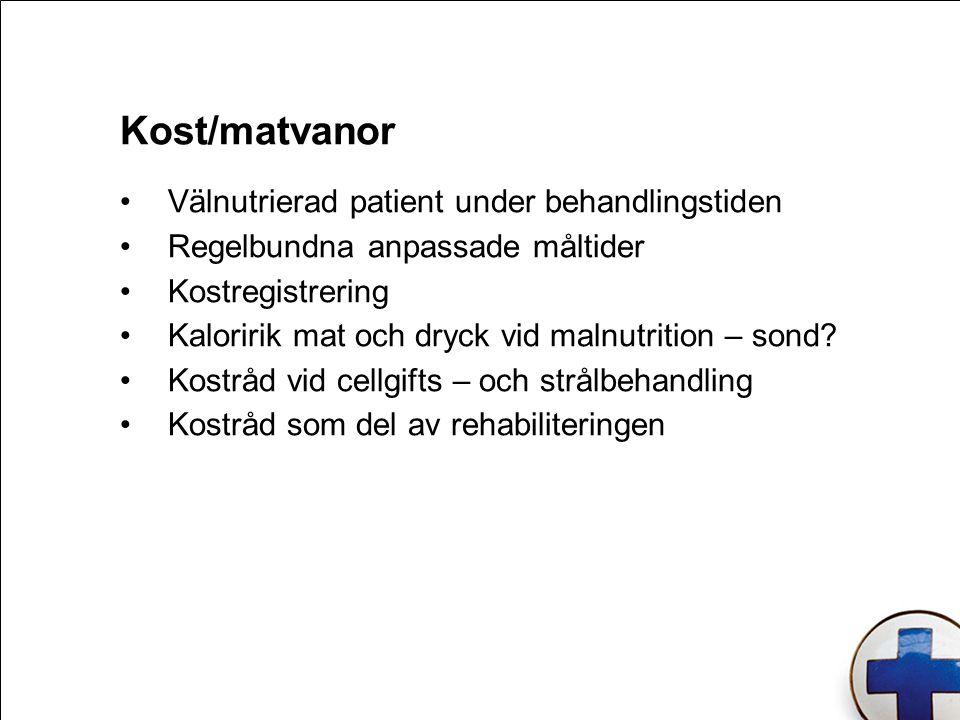 Kost/matvanor Välnutrierad patient under behandlingstiden