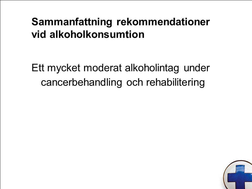 Sammanfattning rekommendationer vid alkoholkonsumtion
