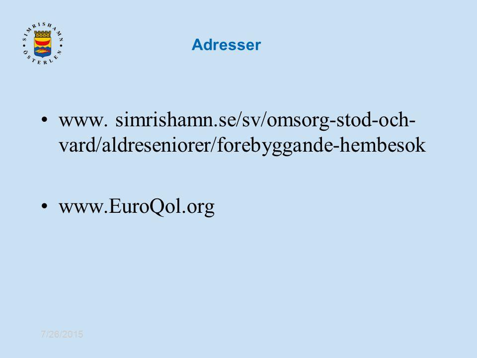 Adresser www. simrishamn.se/sv/omsorg-stod-och-vard/aldreseniorer/forebyggande-hembesok. www.EuroQol.org.