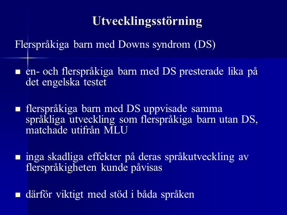 Utvecklingsstörning Flerspråkiga barn med Downs syndrom (DS)