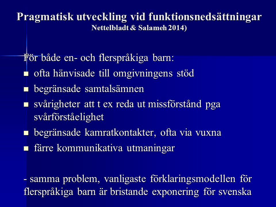 Pragmatisk utveckling vid funktionsnedsättningar Nettelbladt & Salameh 2014)