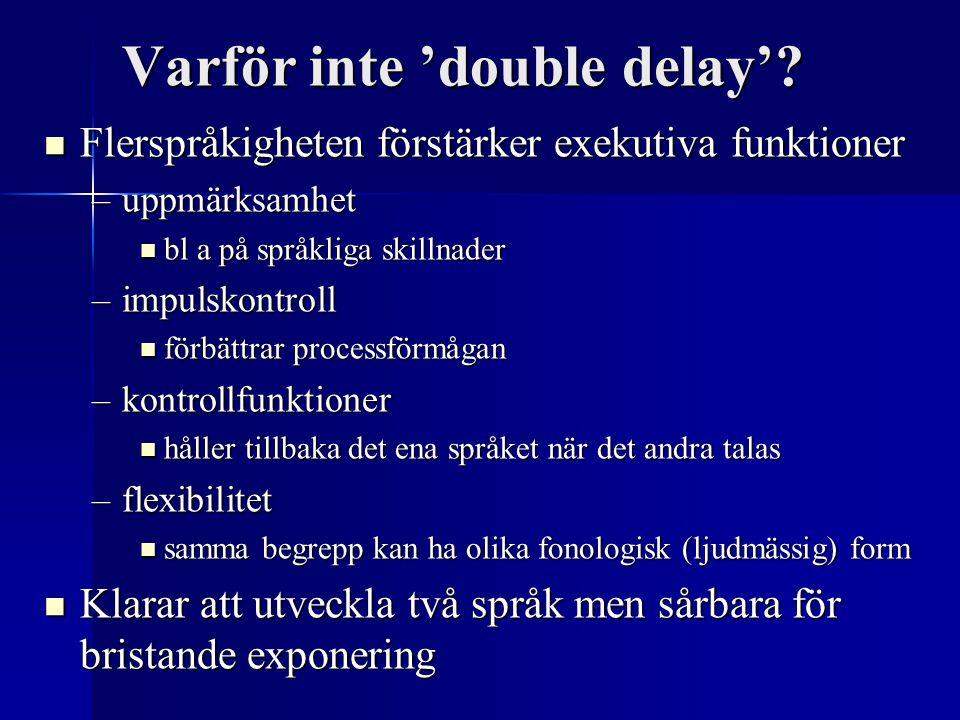Varför inte 'double delay'