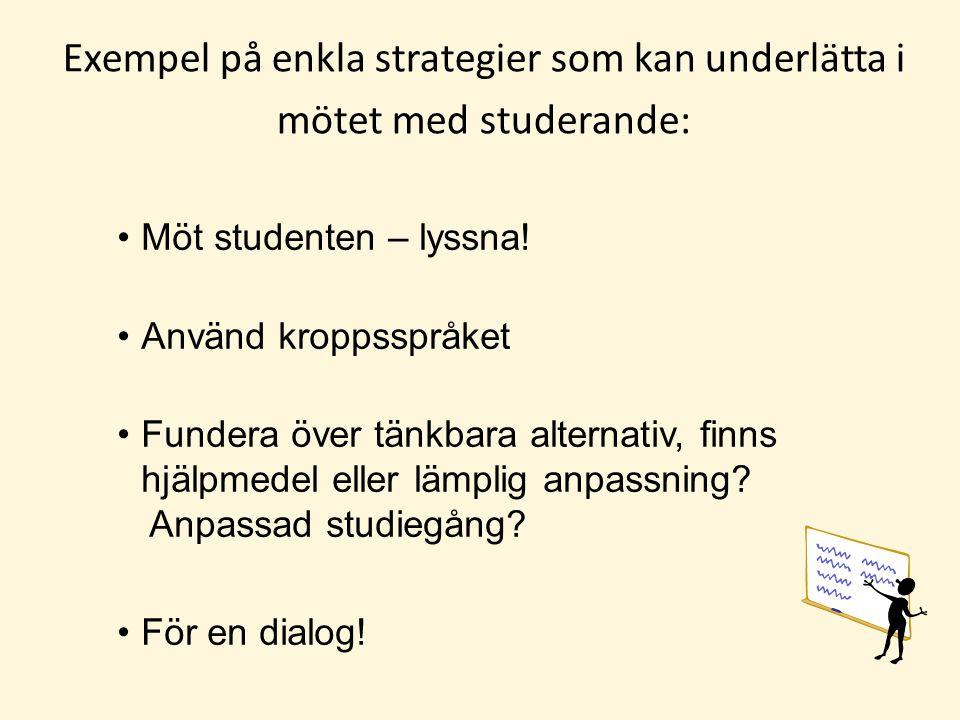 Exempel på enkla strategier som kan underlätta i mötet med studerande: