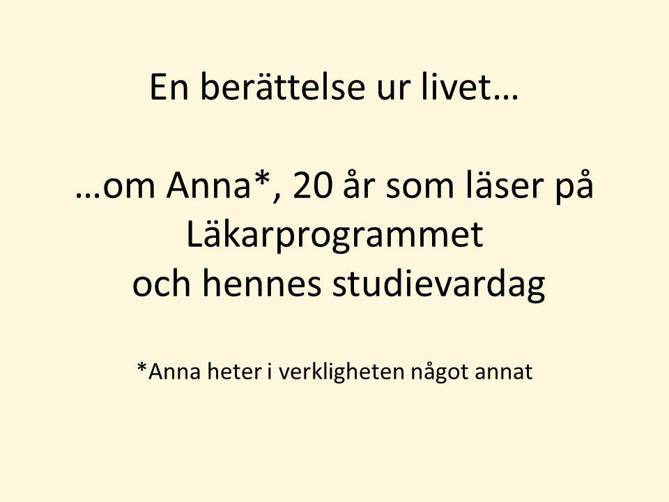 En berättelse ur livet… …om Anna