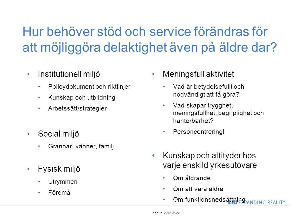 Hur behöver stöd och service förändras för att möjliggöra delaktighet även på äldre dar